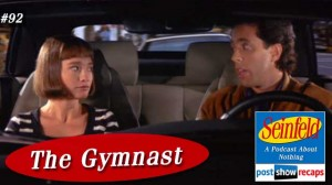 Seinfeld: The Gymnast | Episode 92 Recap Podcast
