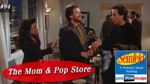 Seinfeld: The Mom & Pop Store | Episode 94 Recap Podcast