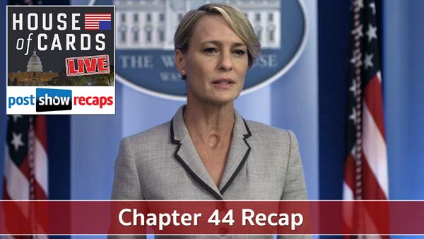 House of Cards 2016: Chapter 44 Recap Podcast