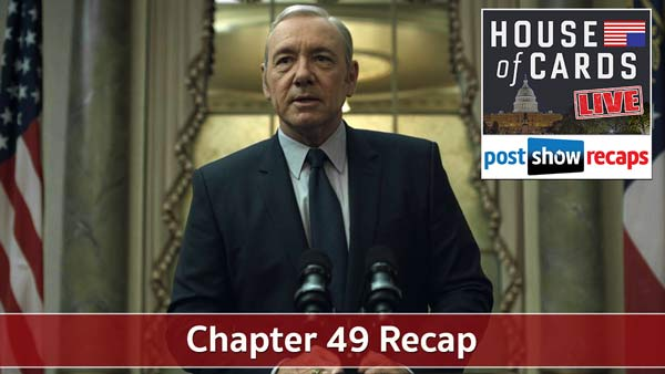 House of Cards 2016: Chapter 49 Recap Podcast