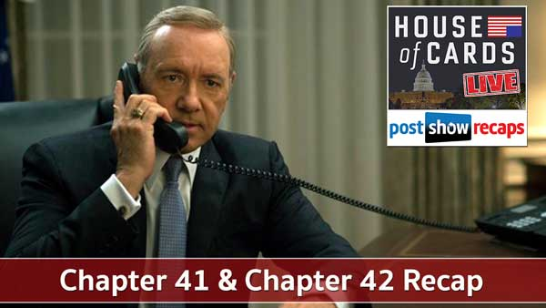 House of Cards 2016: Chapter 41 & 42 Recap Podcast