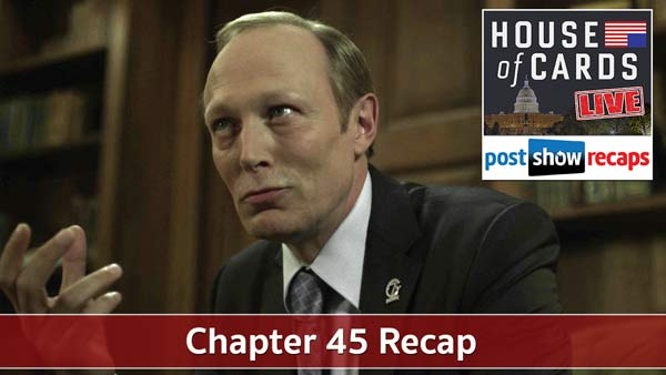 House of Cards 2016: Chapter 45 Recap Podcast