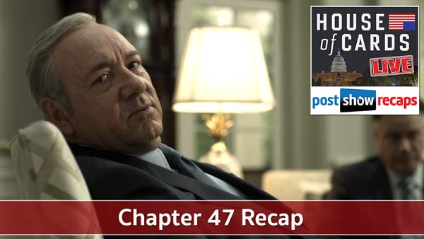 House of Cards 2016: Chapter 47 Recap Podcast