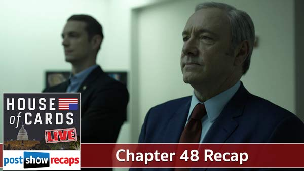 House of Cards 2016: Chapter 48 Recap Podcast