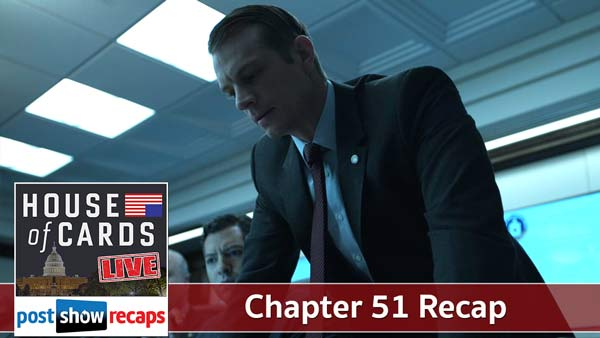 House of Cards 2016: Chapter 51 Recap Podcast