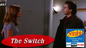 Seinfeld: The Switch | Episode 97 Recap Podcast