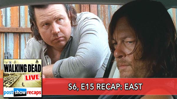 The Walking Dead 2016: Season 6, Episode 15 Recap - East