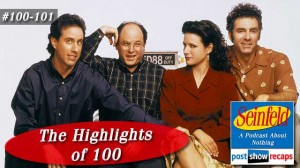 Seinfeld: The Highlights of 100 | Episodes 100 & 101 Recap Podcast
