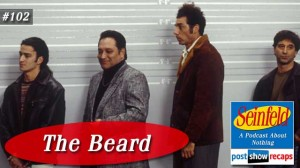Seinfeld: The Beard | Episode 102 Recap Podcast
