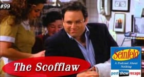 Seinfeld: The Scofflaw | Episode 99 Recap Podcast
