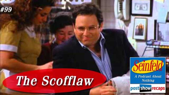 Seinfeld: The Scofflaw | Episode 99 Recap Podcast