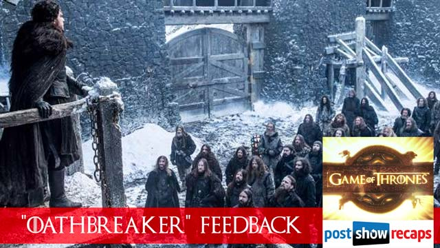 Game of Thrones 2016: Season 6, Episode 3 Feedback Show - Oathbreaker