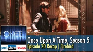 Once Upon a Time, Season 5 Episode 20 Recap | Firebird