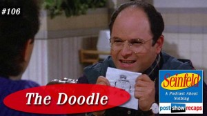 Seinfeld: The Doodle | Episode 106 Recap Podcast