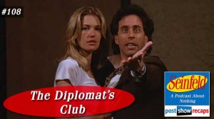 Seinfeld: The Diplomat's Club | Episode 108 Recap Podcast