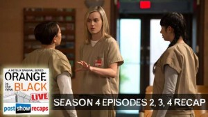 Orange is the New Black | Season 4 Episodes 2, 3, 4 Recap