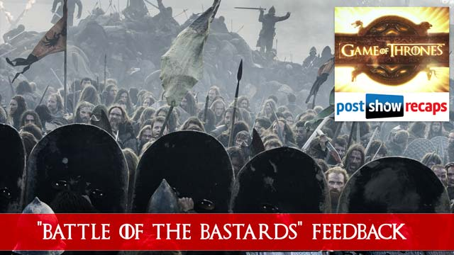 Game of Thrones 2016: Season 6, Episode 9 Feedback Show - Battle of the Bastards