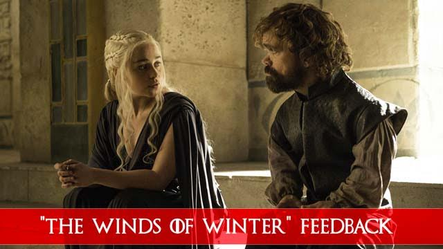 Game of Thrones 2016: Season 6, Episode 10 Feedback Show: The Winds of Winter