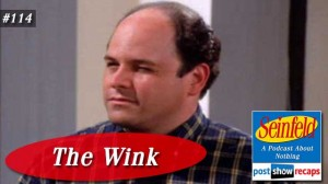 Seinfeld: The Wink | Episode 114 Recap Podcast