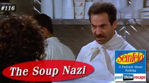 Seinfeld: The Soup Nazi | Episode 116 Recap Podcast