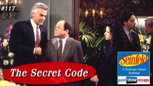 Seinfeld: The Secret Code | Episode 117 Recap Podcast