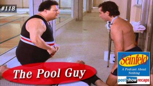 Seinfeld: The Pool Guy | Episode 118 Recap Podcast