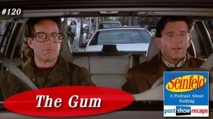 Seinfeld: The Gum | Episode 120 Recap Podcast