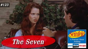 Seinfeld: The Seven | Episode 123 Recap Podcast