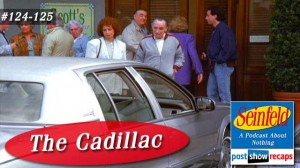 Seinfeld: The Cadillac | Episodes 124 & 125 Recap Podcast