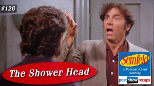 Seinfeld: The Shower Head | Episode 126 Recap Podcast
