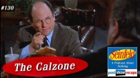 Seinfeld: The Calzone | Episode 130 Recap Podcast
