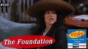 Seinfeld: The Foundation | Episode 135 Recap Podcast