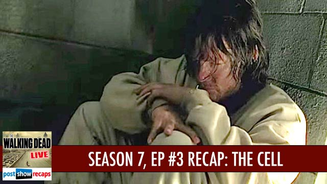 Walking Dead 2016: Season 7 , Episode 3 Recap Podcast: The Cell