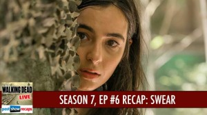 Walking Dead Season 7, Episode 6 Recap | Swear Recap