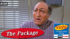 Seinfeld: The Package | Episode 139 Recap Podcast