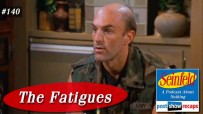 Seinfeld: The Fatigues | Episode 140 Recap Podcast
