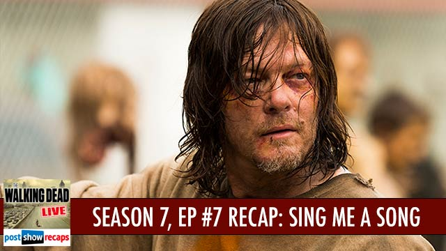 Walking Dead 2016: Season 7 , Episode 7 Recap Podcast: Sing Me a Song