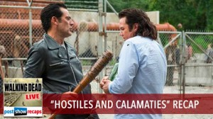 Walking Dead Season 7, Episode 11 Recap | Hostiles and Calamities