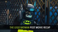 Lego Batman Movie Recap Review Podcast