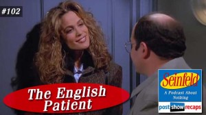 Seinfeld: The English Patient | Episode 151 Recap Podcast