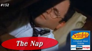 Seinfeld: The Nap | Episode 152 Recap Podcast