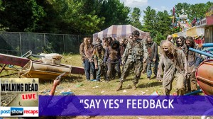 Walking Dead Season 7, Episode 12 Feedback Show | Say Yes
