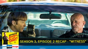 Better Call Saul Season 3, Episode 2 Recap | Witness
