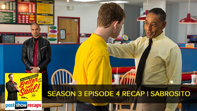 Better Call Saul 2017: Season 3 Episode 4 Recap Podcast: Sabrosito