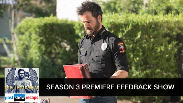 The Leftovers Season 3, Episode 1: Book of Kevin Feedback