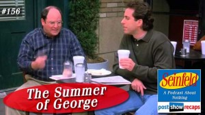 Seinfeld: The Summer of George | Episode 156 Recap Podcast