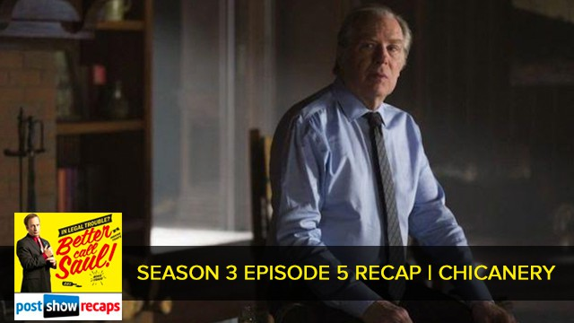Better Call Saul 2017: Season 3 Episode 5 Recap Podcast: Chicanery