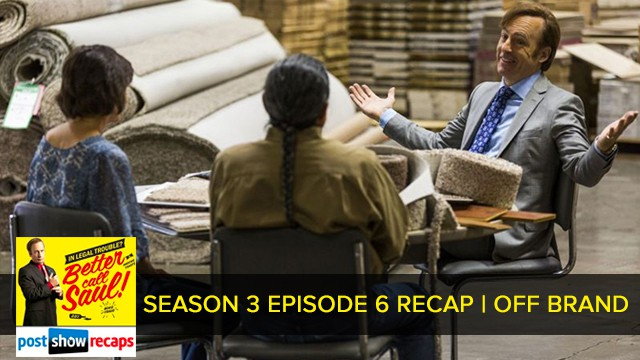 Better Call Saul 2017: Season 3 Episode 6 Recap Podcast: Off Brand