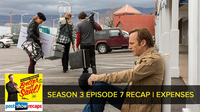 Better Call Saul 2017: Season 3 Episode 7 Recap Podcast: Expenses