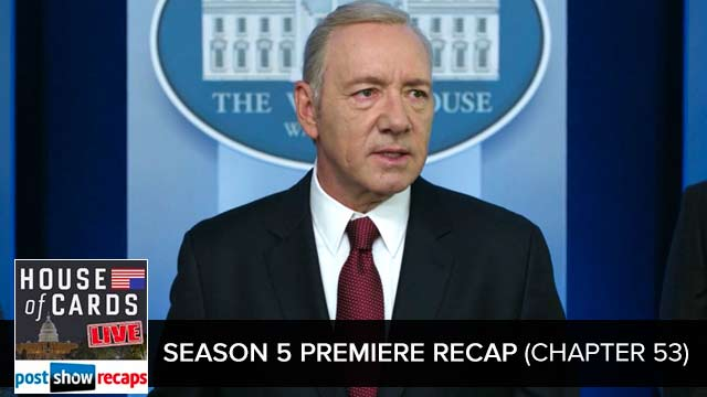 House of Cards 2017: Season 5 Premiere | Chapter 53